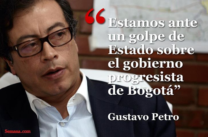"""We are confronting a coup of progressive government in Bogota"" Gustavo Petro, Revista Semana"
